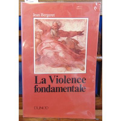 Bergeret jean : La violence fondamentale : l'inépuisable Oedipe...