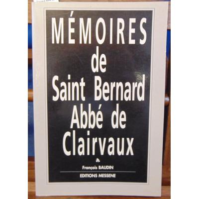 Baudin  : Mémoires de Saint Bernard Abbé de Clairvaux...