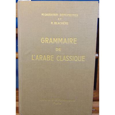 blachere R. et : Grammaire de l'arabe classique...