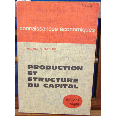 Chatelus  : Production et Structure du Capital...