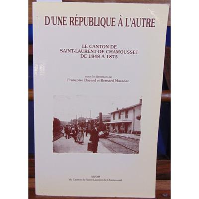 Bayard  : Le canton de Saint-Laurent-de-Chamousset de 1848 à 1875...