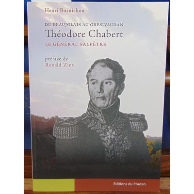 Burnichon Henri : Théodore Chabert, le général salpêtre : Du Beaujolais au Grésivaudan...