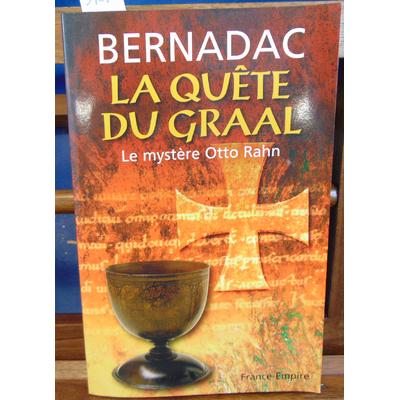 Bernadac Christian : La Quête du Graal : Le mystère Otto Rahn...