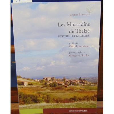 Branciard Jacques : Les muscadins de Theizé : Histoire et mémoire...