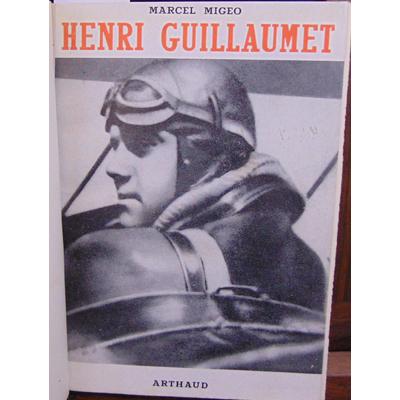 Migeo Marcel : Henri Guillaumet...
