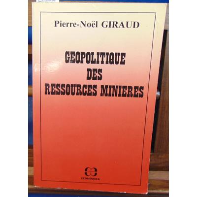 Giraud pierre noel : géopolitique des ressources minieres...