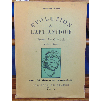 Leroy  : Evolution de l'art antique...