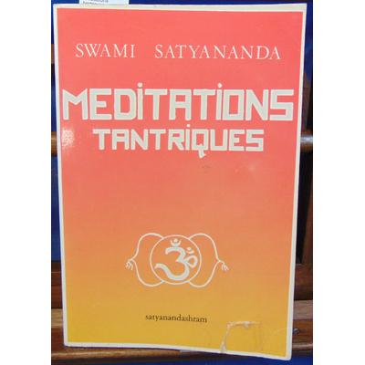 Satyananda Swami : Méditations tantriques...