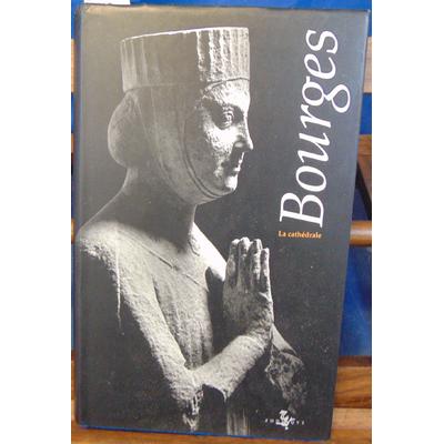 Brugger  : Bourges, la cathédrale...