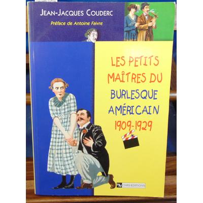 Couderc  : Les petits maîtres du burlesque américain, 1909-1929...