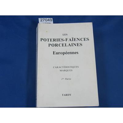 Tardy : Les Poteries-faïences porcelaines européennes, 1re partie...