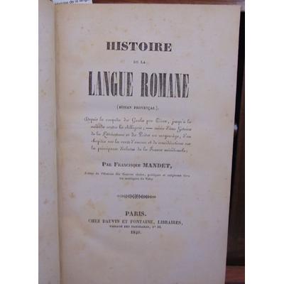 Mandet Francisque : Histoire de la langue romane...