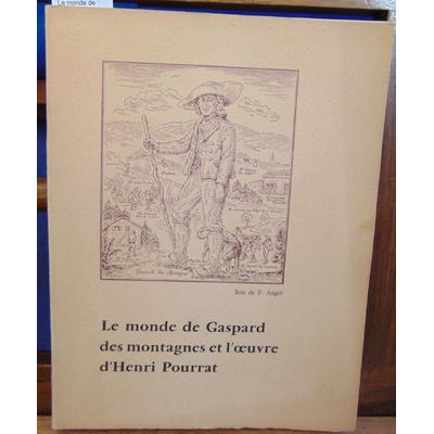 : Le monde de Gaspard des montagnes et l'oeuvre d'Henri Pourrat...