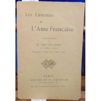 Brunetière  : Les ennemis de L'ame Française...