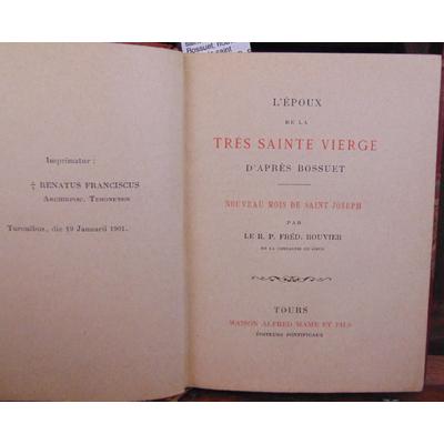 Bossuet  : L'époux de la très saint vierge, d'après Bossuet, nouveau mois de saint Joseph, par le R. P. Fréd.