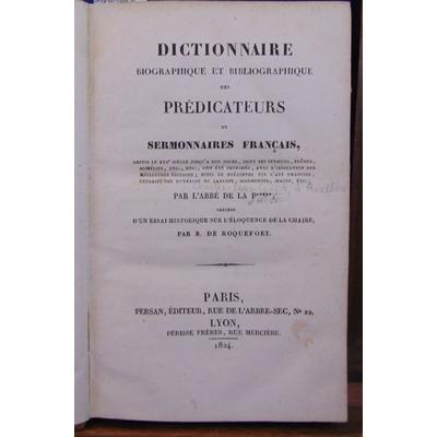 ABBE DE  : dictionnaire biographique et bibliographique des prédicateurs...