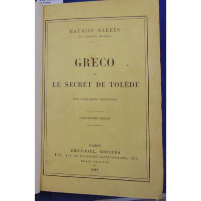 Barres Maurice : Greco ou le secret de Tolede...