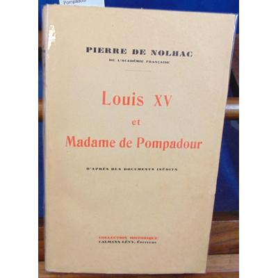 Nolhac Pierre de : Louis XV et Madame de Pompadour...