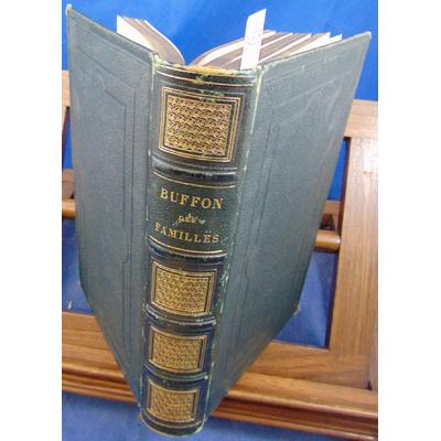 Dubois  : Le Buffon des familles. Histoire et description des animaux extraites des oeuvres de Buffon et de La