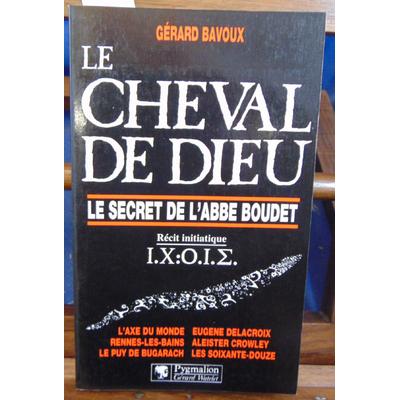 Bavoux Gérard : Le cheval de Dieu...