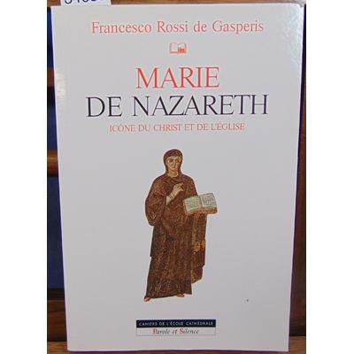 Gasperis  : marie de nazareth, icone du Christ et de l'église...