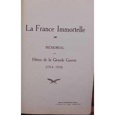: La France Immortelle mémorial des heros de la grande guerre...