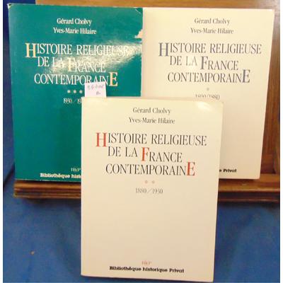 Cholvy Gérard : Hitoire religieuse de la France contemporaine  ( 3 volumes )...