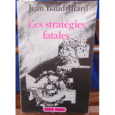 Baudrillard Jean : Les stratégies fatales...