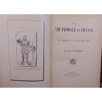 Paquerie  : La vie  féodale en France du IXe siècle à la fin du XVe...