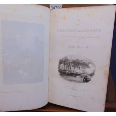 Veuillot Louis : Les Français en Algérie. Souvenirs d'un voyage fait en 1841...