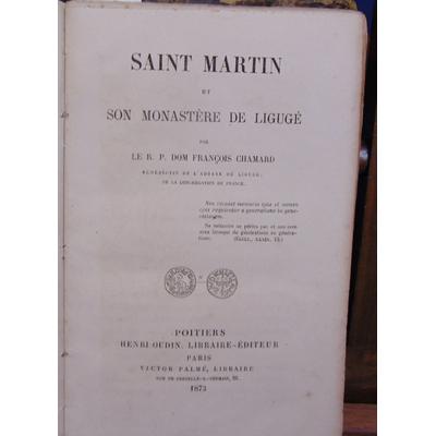 Chamard  : Saint Martin et son Monastère de Ligugé...