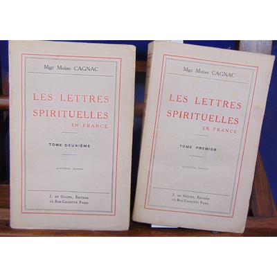 Cagnac Mgr Moise : Les lettres spirituelles en France. tome 1 et 2...