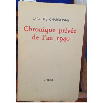 chardonne Jacques : chronique privée de l'an 40...