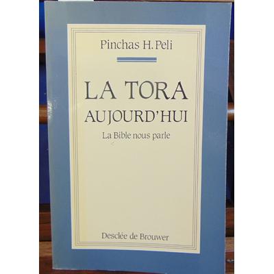 Peli Pinchas H : La Tora aujourd'hui : La Bible nous parle...