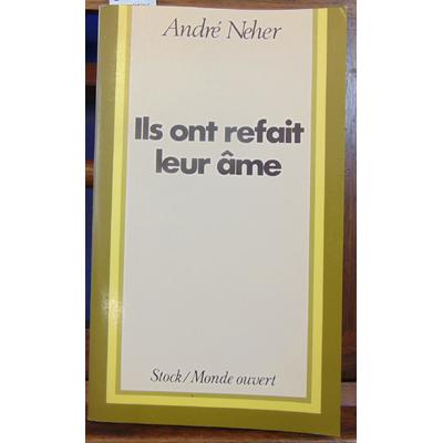 Neher André : Ils ont refait leur âme...
