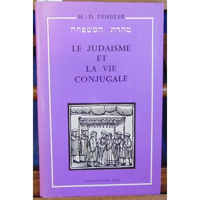 Tendler Moshé David : Le judaisme et la vie conjugale...