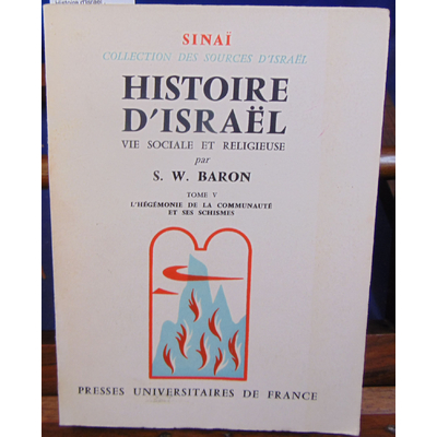 Baron S. W : Histoire d'Israel . Tome V L'hégémonie de la communauté et ses schismes...