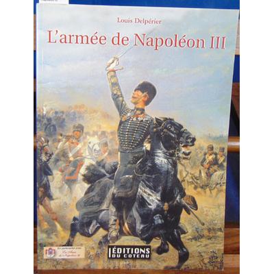 Delpérier Louis : L'armée de Napoléon III...