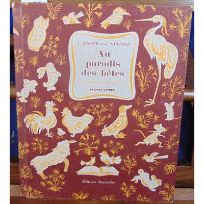 Defond L : Au paradis des bêtes. Méthode de lecture. Premier livret...