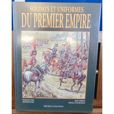 Hourtoulle François-Guy : Soldats et uniformes du Premier Empire...
