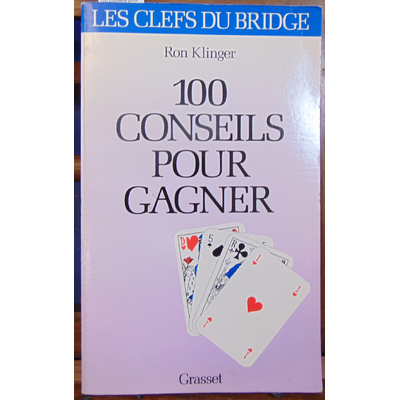 klinger Ron : 100 conseils pour gagner. Les clefs du bridge...