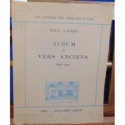 Valéry Paul : Album de vers anciens 1890 1900...