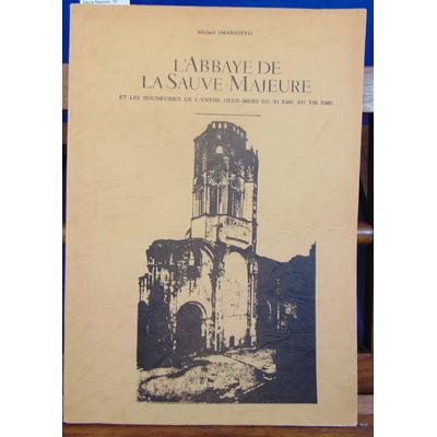 Smaniotto  : L'Abbaye de la Sauve Majeure : Et les seigneuries de l'Entre-Deux-Mers du XIe au XIIIe...