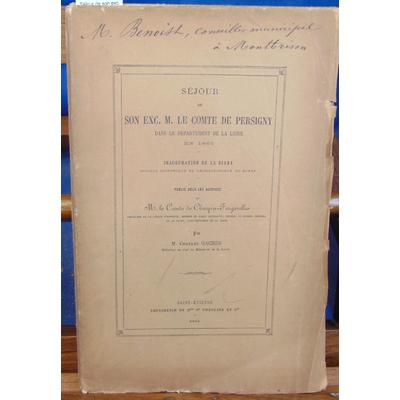 Gaches  : Séjour de son exc. M. Le comte de Persigny dans le département de la Loire en 1862. Inauguration de