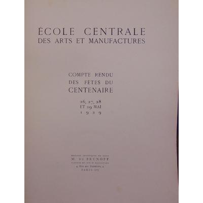 : Ecole centrale des arts et manufactures 1929- Compte rendu des fêtes du Centenaire 1929...