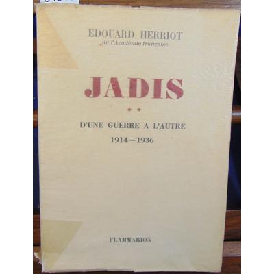 Herriot Edouard : Jadis. tome 2  : D'une guerre à l'autre 1914-1936 (E. O. Sur Alfa )...