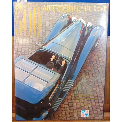 Rousseau  : 500 automobiles de rêve / Les Collections complètes du Musée National de l'automobile de Mulhouse