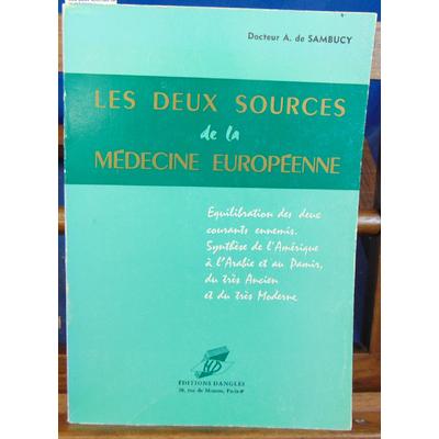 Sambucy Dr A : Les deux sources de la médecine Européenne...