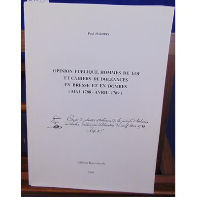 Perdrix Paul : Opinion publique, hommes de loi et cahiers de doléances en Bresse et en dombes (mai 1968 - Avri