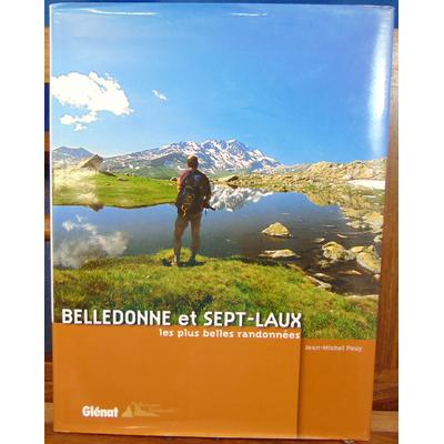 Pouy Jean-Michel : Belledonne et les sept Laux. Les plus belles randonnées...